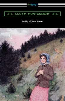 Lucy M. Montgomery: Emily of New Moon, Buch