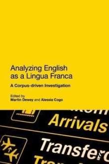 Alessia Cogo: Analysing English as a Lingua Franca: A Corpus-Driven Investigation, Buch