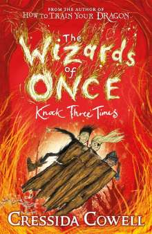 Cressida Cowell: The Wizards of Once 3: Knock Three Times, Buch