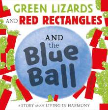 Steve Antony: Green Lizards and Red Rectangles and the Blue Ball, Buch