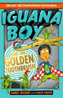 James Bishop: Iguana Boy 03 and the Golden Toothbrush, Buch