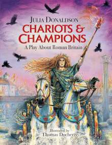Julia Donaldson: Chariots and Champions, Buch