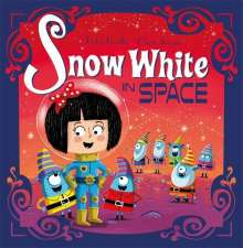 Peter Bently: Futuristic Fairy Tales: Snow White in Space, Buch