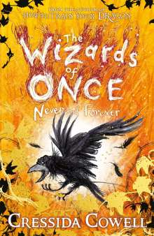 Cressida Cowell: The Wizards of Once 04: Never and Forever, Buch