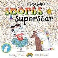 Morag Hood: Sophie Johnson: Sports Superstar, Buch