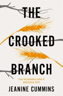 Jeanine Cummins: The Crooked Branch, Buch
