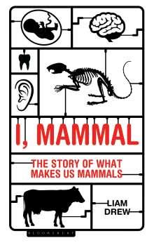 Liam Drew: I, Mammal, Buch