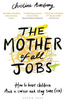 Christine Armstrong: The Mother of All Jobs, Buch