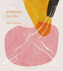 Naomi Annand: Yoga: A Manual for Life, Buch