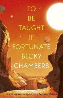 Becky Chambers: To Be Taught, If Fortunate, Buch