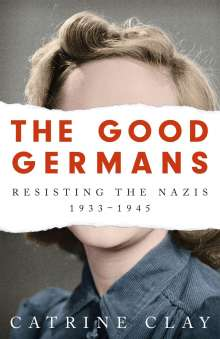 Catrine Clay: The Good Germans, Buch