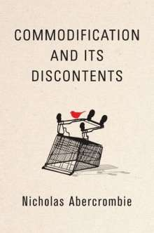 Nicholas Abercrombie: Commodification and Its Discontents, Buch