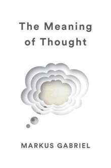 Markus Gabriel: The Meaning of Thought, Buch