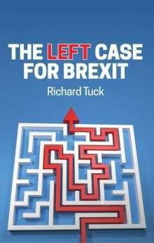 Richard Tuck: The Left Case for Brexit, Buch