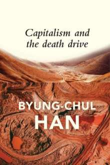 Byung-Chul Han: Capitalism and the Death Drive, Buch