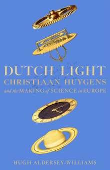 Hugh Aldersey-Williams: Dutch Light, Buch
