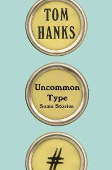 Tom Hanks: Uncommon Type, Buch