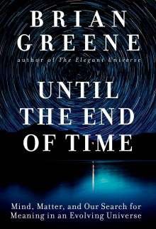 Brian Greene: Until the End of Time, Buch