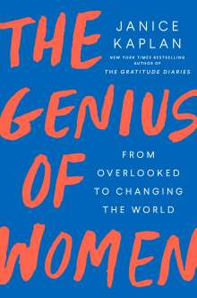 Janice Kaplan: The Genius of Women, Buch