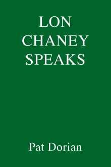 Pat Dorian: Lon Chaney Speaks, Buch