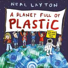 Neal Layton: A Planet Full of Plastic, Buch