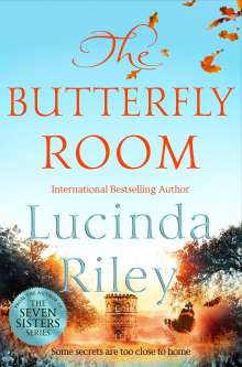 Lucinda Riley: The Butterfly Room, Buch
