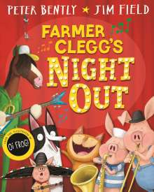Peter Bently: Farmer Clegg's Night Out, Buch