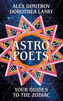 Dorothea Lasky: Astro Poets: Your Guides to the Zodiac, Buch