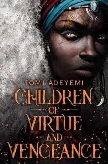 Tomi Adeyemi: Children of Virtue and Vengeance, Buch