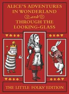 Lewis Carroll: Alice's Adventures in Wonderland and Through the Looking-Glass: The Little Folks Edition, Buch