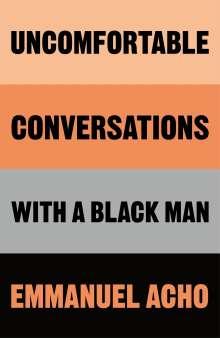 Emmanuel Acho: Uncomfortable Conversations with a Black Man, Buch