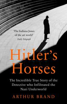 Arthur Brand: Hitler's Horses, Buch