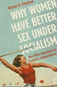Kristen R. Ghodsee: Why Women Have Better Sex Under Socialism, Buch