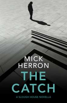 Mick Herron: The Catch, Buch