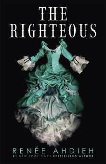 Renée Ahdieh: The Righteous, Buch