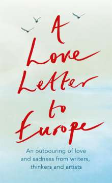 Frank Cottrell Boyce: A Love Letter to Europe, Buch