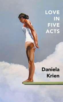 Daniela Krien: Love in Five Acts, Buch