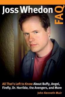 John Kenneth Muir: Joss Whedon FAQ, Buch