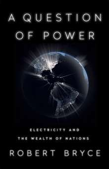 Robert Bryce: A Question of Power, Buch