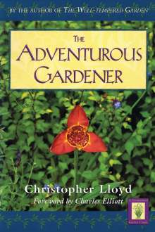 Christopher Lloyd: Adventurous Gardener, First Edition, Buch