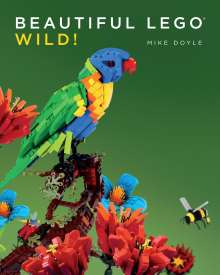 Mike Doyle: Beautiful LEGO® 3: Wild!, Buch