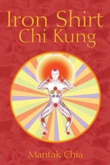 Mantak Chia: Iron Shirt Chi Kung, Buch