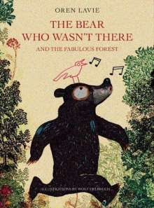 Oren Lavie: The Bear Who Wasn't There And The Fabulous Forest, Buch