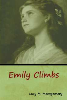 Lucy M. Montgomery: Emily Climbs, Buch