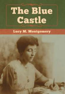 Lucy M. Montgomery: The Blue Castle, Buch