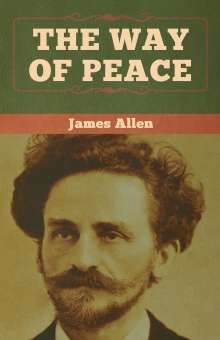 James Allen: The Way of Peace, Buch