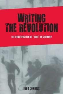 Ingo Cornils: Writing the Revolution, Buch