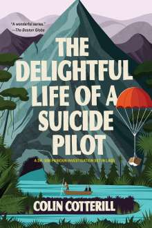 Colin Cotterill: The Delightful Life of a Suicide Pilot, Buch