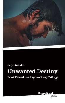 Joy Brooks: Unwanted Destiny, Buch