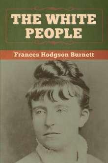 Frances Hodgson Burnett: The White People, Buch